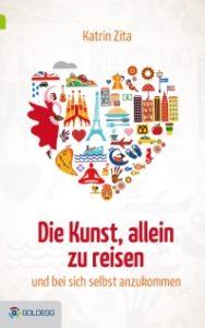 Cover_Die Kunst, allein zu reisen_Goldegg Verlag