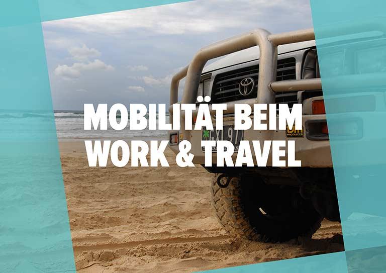 """Work & Travel Guide: Kapitel """"Mobilität im Ausland"""""""